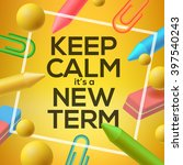keep calm it  is a new term ... | Shutterstock .eps vector #397540243