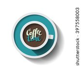 coffee time  lettering. vector...   Shutterstock .eps vector #397558003