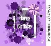 happy birthday frame background ... | Shutterstock .eps vector #397679713