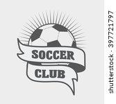 vintage soccer or football logo ... | Shutterstock .eps vector #397721797