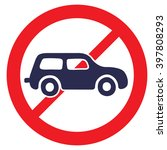 no cars. road sign prohibiting... | Shutterstock .eps vector #397808293