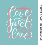 love sweet love text as... | Shutterstock .eps vector #397816363