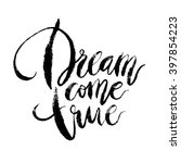 inspirational quote dream come... | Shutterstock .eps vector #397854223