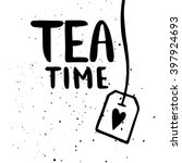 quote. tea time. hand drawn... | Shutterstock .eps vector #397924693