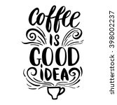 quote. coffee is good idea.... | Shutterstock .eps vector #398002237