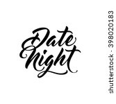 date night. script brush... | Shutterstock .eps vector #398020183
