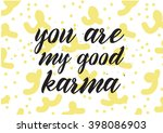 you are my good karma... | Shutterstock .eps vector #398086903