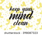 keep your mind clean... | Shutterstock .eps vector #398087323