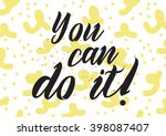 you can do it inspirational... | Shutterstock .eps vector #398087407