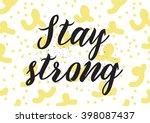 stay strong motivational... | Shutterstock .eps vector #398087437