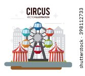 circus wheel and tent design  | Shutterstock .eps vector #398112733