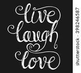 live laugh love. design for...   Shutterstock .eps vector #398246587