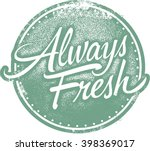 always fresh food product stamp | Shutterstock .eps vector #398369017
