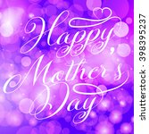 happy mother's day  greeting...   Shutterstock .eps vector #398395237