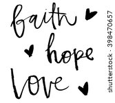 faith hope and love calligraphy ... | Shutterstock .eps vector #398470657