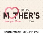 happy mother's day greeting... | Shutterstock .eps vector #398544193