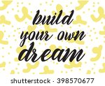 build your own dream... | Shutterstock .eps vector #398570677