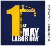 1st may crane. labor day poster ... | Shutterstock .eps vector #400391803