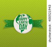 happy earth day realistic... | Shutterstock .eps vector #400521943