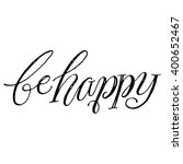 be happy.handwritten... | Shutterstock .eps vector #400652467