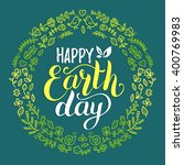 happy earth day hand lettering... | Shutterstock .eps vector #400769983