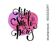 take me to paris lettering.... | Shutterstock .eps vector #401023297