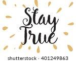stay true inspirational...   Shutterstock .eps vector #401249863