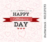 happy mother's day greeting... | Shutterstock .eps vector #401319193