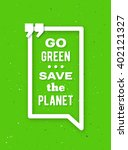 go green  save the planet... | Shutterstock .eps vector #402121327