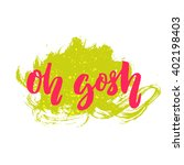 oh gosh. funny text for t... | Shutterstock .eps vector #402198403