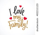i love my family  excellent... | Shutterstock .eps vector #402211123