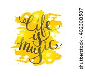 life is music. hand drawn... | Shutterstock .eps vector #402308587