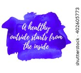 A Healthy Outside Starts From...