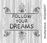 follow your dreams text on... | Shutterstock .eps vector #402646057