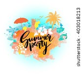 summer party poster  placard ... | Shutterstock .eps vector #403018213