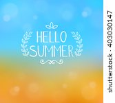 hello summer quote and... | Shutterstock .eps vector #403030147