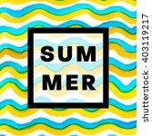 summer watercolor design....   Shutterstock .eps vector #403119217