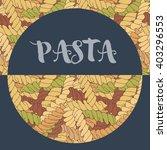 hand drawn italian pasta... | Shutterstock .eps vector #403296553