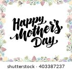 lettering happy mothers day... | Shutterstock .eps vector #403387237