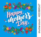 lettering happy mothers day... | Shutterstock .eps vector #403388167