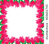 frame of the colorful tulips.... | Shutterstock .eps vector #403601743