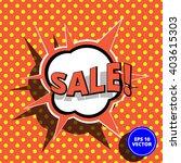 sale pop art orange vector... | Shutterstock .eps vector #403615303