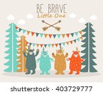 be brave little one   cute... | Shutterstock .eps vector #403729777