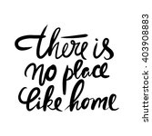 there is no place like home. ...   Shutterstock .eps vector #403908883