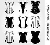 corset silhouette set  corset... | Shutterstock .eps vector #403909627