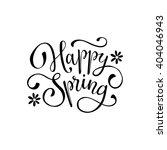 happy spring lettering... | Shutterstock .eps vector #404046943