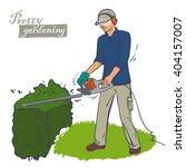 a man trimming a bush wearing a ... | Shutterstock .eps vector #404157007