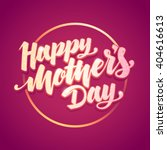 lettering happy mothers day... | Shutterstock .eps vector #404616613