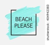beach please text over original ... | Shutterstock .eps vector #404942383