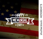 happy memorial day vector... | Shutterstock .eps vector #405080473